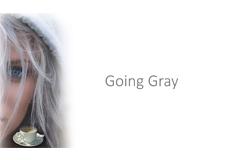 להפוך לכסופת שיער Going Gray